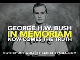 IN MEMORIAM THE TRUTH ABOUT GEORGE H.W. BUSH