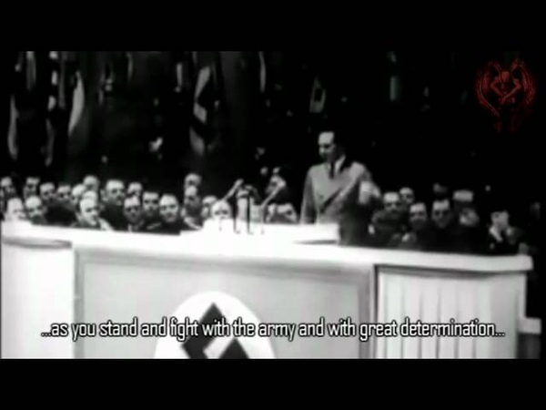 TOTAL WAR speech by Joseph Goebbels