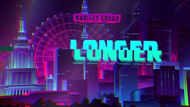 Maniacs Squad - Longer