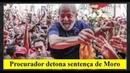 Hoje Procurador detona sentença de Moro contra Lula. Esse processo é um escândalo.
