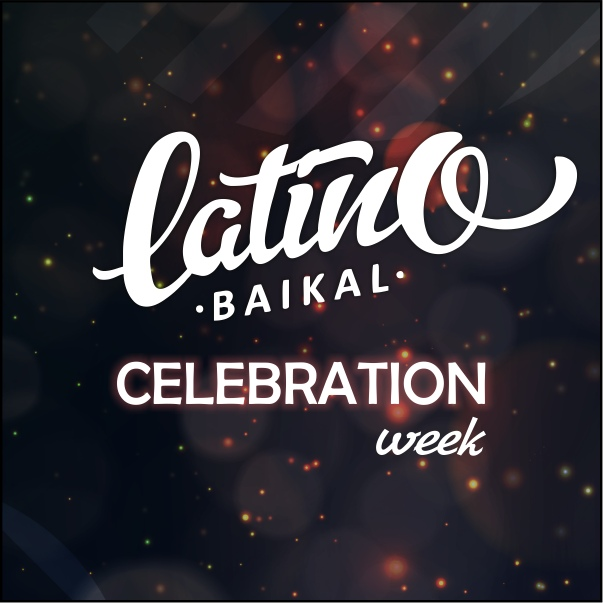 Афиша Улан-Удэ Latino Baikal Celebration Week 10 лет вместе!