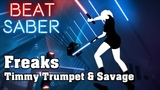 Beat Saber - Freaks - Timmy Trumpet &amp Savage (custom song) FC