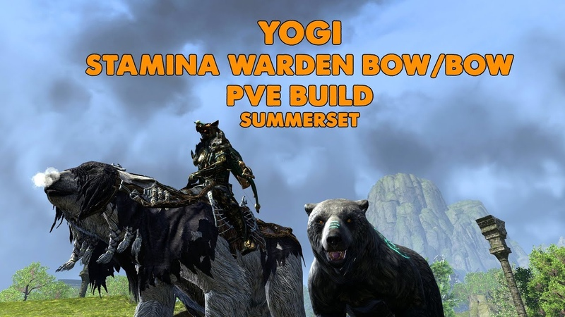 ESO - Yogi - Stamina Warden PVE BOW/BOW build - (Summerset)