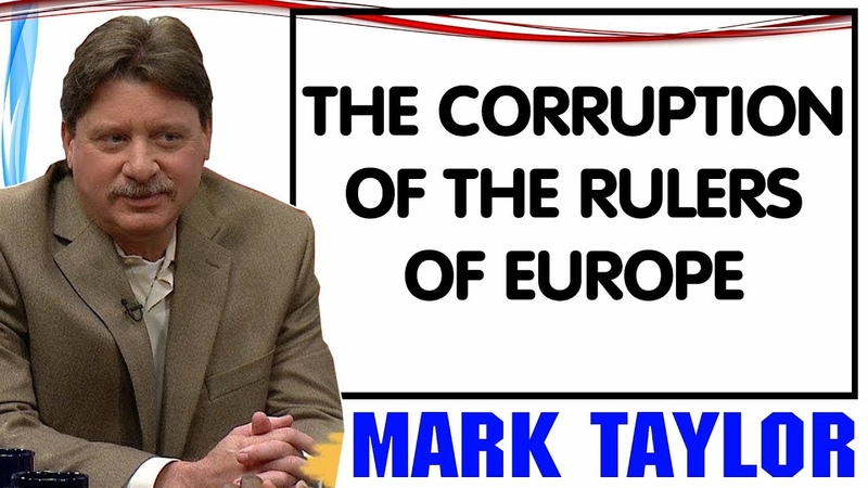 Mark Taylor Update 01162019 — THE CORRUPTION OF THE RULERS OF EUROPE