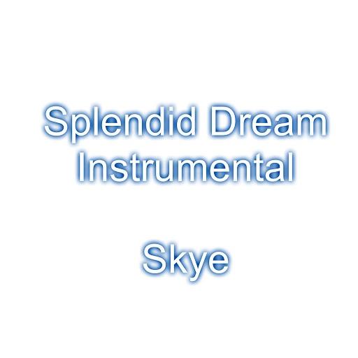Skye альбом Splendid Dream (Instrumental)