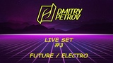 Dj Dmitry Petrov - Live set #3 HOUSE (Future, Electro)