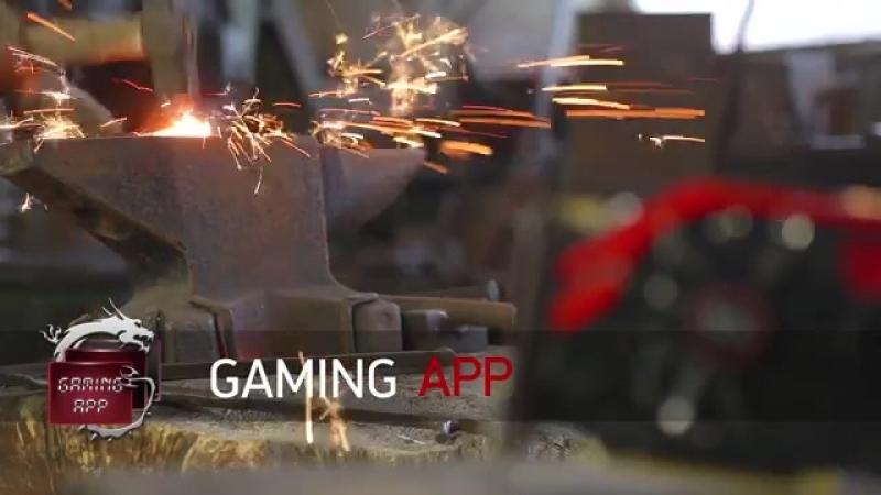 Видеокарты MSI GAMING - выкованы в огне!