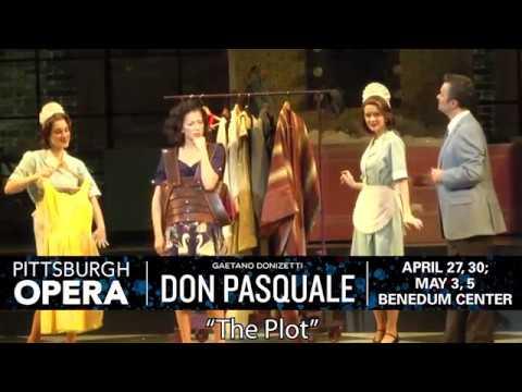 "Pittsburgh Opera: Don Pasquale - ""The Plot"""