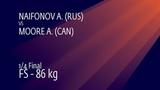 14 FS - 86 kg A. NAIFONOV (RUS) v. A. MOORE (CAN)