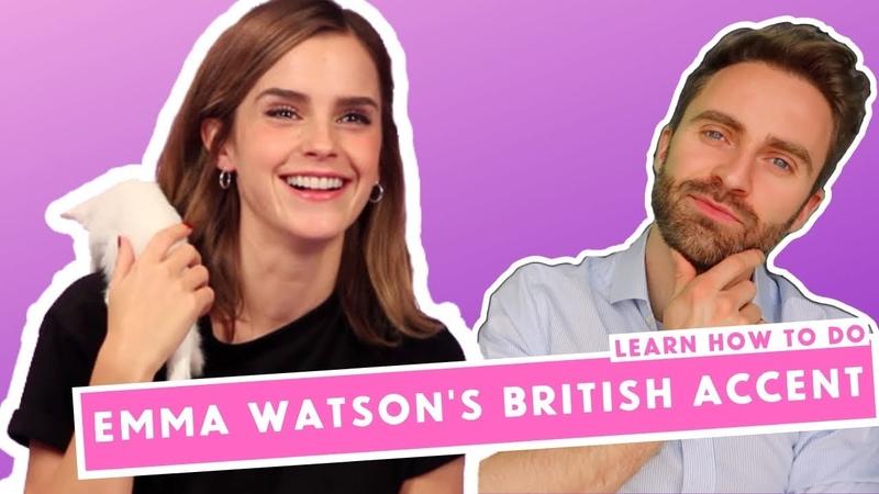 Learn Emma Watson's British Accent (HERMIONE)   Received Pronunciation