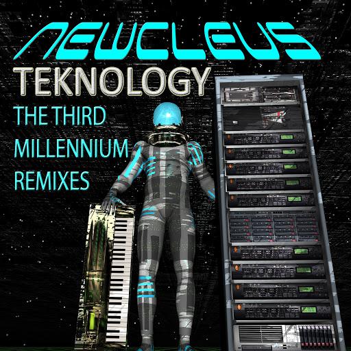 Newcleus альбом Teknology - the Third Millennium Remixes