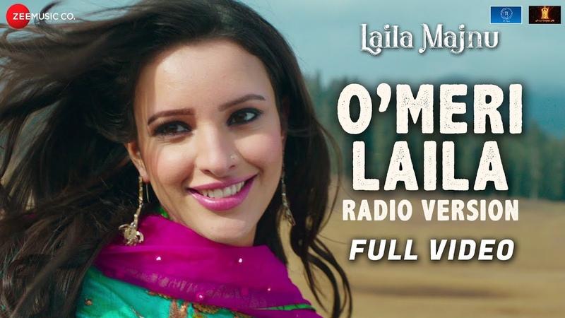 O'Meri Laila - Radio Version | Full Video | Laila Majnu | Avinash T, Tripti D | Joi Barua | Irshad K