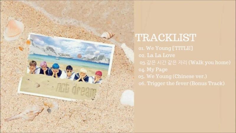 [FULL ALBUM] NCT DREAM - 1ST MINI ALBUM : WE YOUNG
