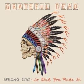 Grateful Dead альбом Spring 1990: So Glad You Made It