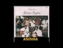 SAO TOME PRINCIPE Top Artists- Africa Negra- Aninha [No Lyric]
