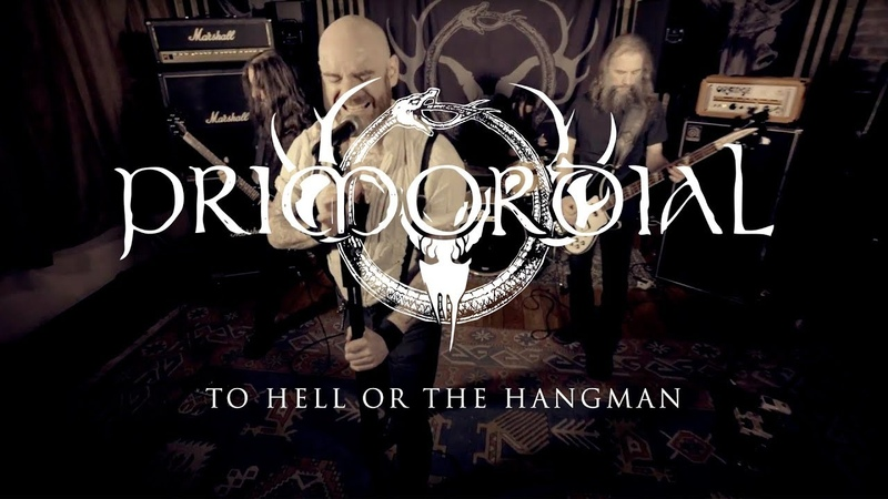 Primordial To Hell or the Hangman (OFFICIAL VIDEO)