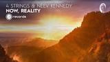 VOCAL TRANCE 4 Strings &amp Neev Kennedy - Now, Reality (CRR) + LYRICS