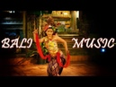 Traditional Bali Music ● Secrets of Bali ● Relaxing Music for Yoga, Massage, Meditation, Study