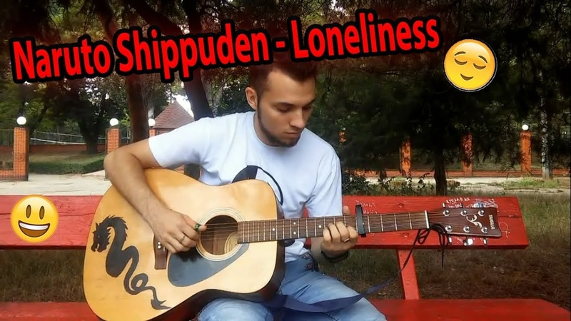 Naruto Shippuden - Loneliness (Guitar fingerstyle cover)