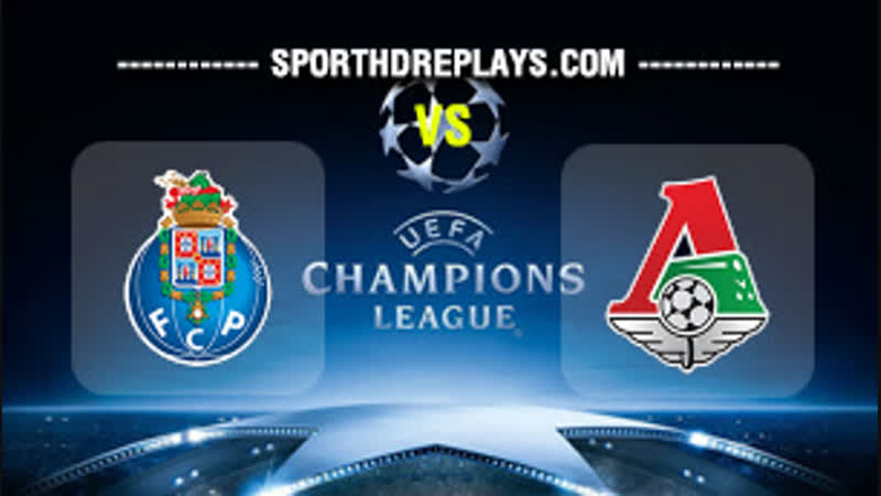 Champions League 2018 Porto vs Lokomotiv Moscow 06 11 720p EN 30fps