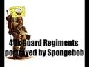 40k Imperial Guard Regiments Portrayed by Spongebob