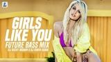 Girls Like You (Future Bass Mix) Maroon 5 Cardi B DJ Ricky Brown DJ Ravin Dubai