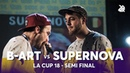 B-ART vs SUPERNOVA | La Cup WORLDWIDE 2018 | Semi Final
