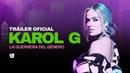 Karol G la guerrera del género Tráiler oficial