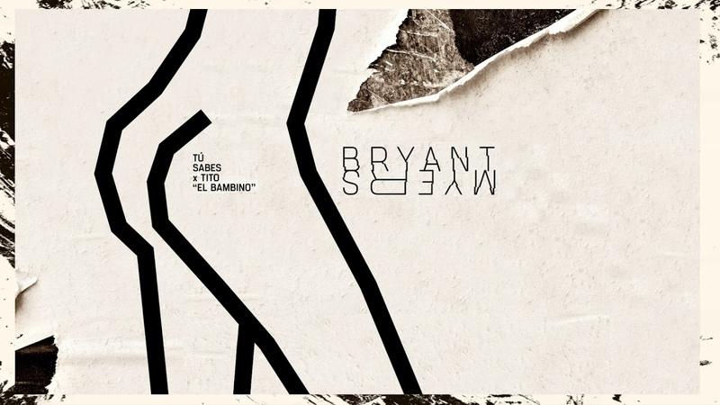 Bryant Myers Tito El Bambino Tú Sabes Audio