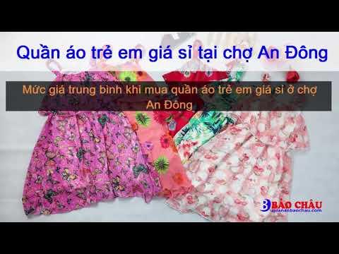 Kinh nghiệm quần áo trẻ em giá sỉ tại chợ An Đông - Không Bị Chặt Chém