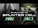 Evolution of SPLINTER CELL Games 2002 - 2013