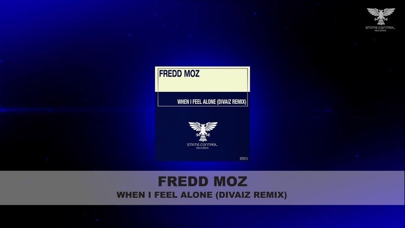 Fredd Moz - When I Feel Alone (Divaiz Remix)