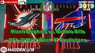 Miami Dolphins vs Buffalo Bills | NFL 2018-19 Week 17 | Predictions Madden NFL 19