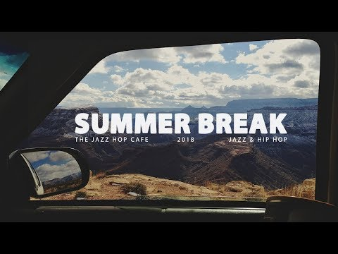 Summer Break [Jazz Hop / Lo Fi / Chill Beats]