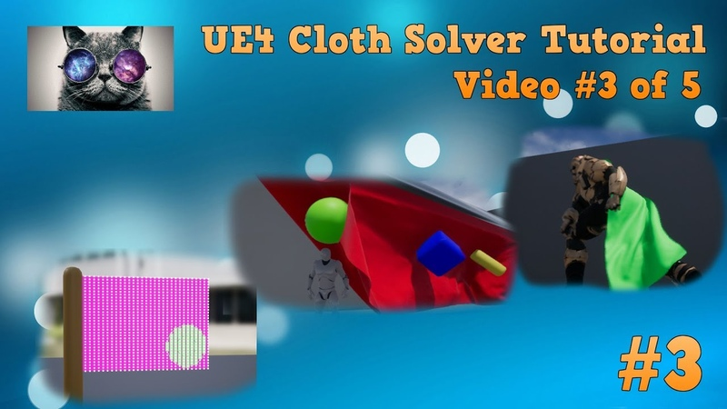 UE4 Cloth Tutorial 3 - Adding a Cloak to your character - Unreal Engine 4.16 NV Cloth Solver