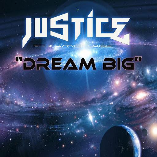 Justice альбом Dream Big (feat. Kamoflage)