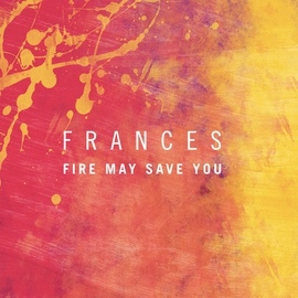 Frances альбом Kitsuné: Fire May Save You - EP