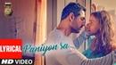 Lyrical PANIYON SA Satyameva Jayate John Abraham Aisha Tulsi Kumar Atif Aslam Rochak K