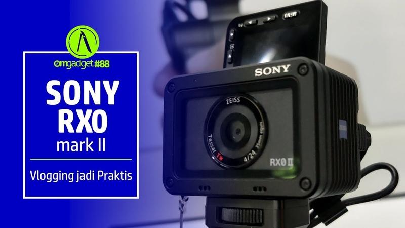Sony RX0 Mark II Hands On Kamera Vlog paling praktis