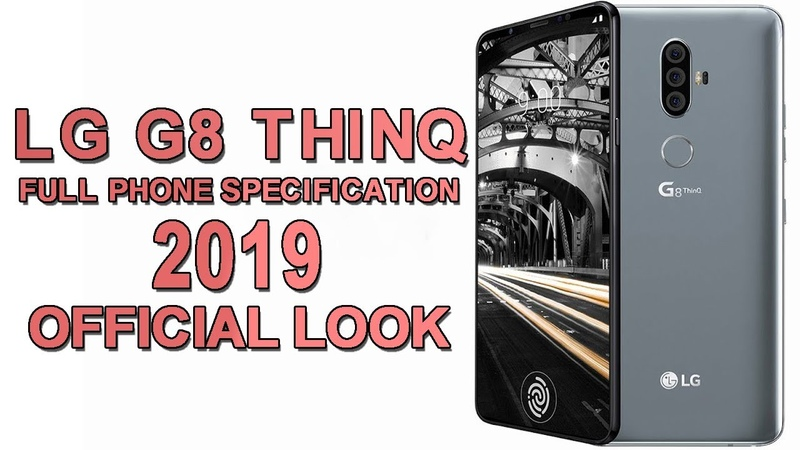 LG G8 ThinQ (2019) Full Phone Specifications, Official Look, Release Date, Price, Features, Concept