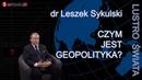 Wielka Gra. Czym jest geopolityka? Dr. Leszek Sykulski. 2