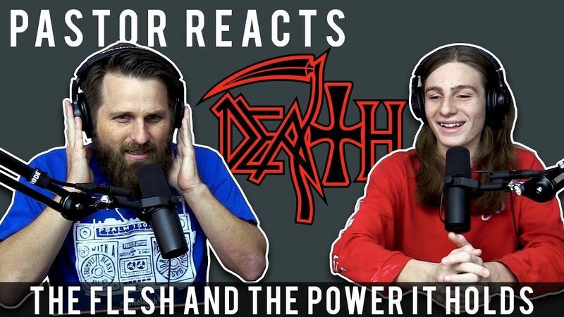 Death The Flesh and the Power it holds Pastor Reaction