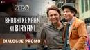 Bhabhi Ke Naam Ki Biryani | Zero | Dialogue Promo | Shah Rukh Khan | Aanand L. Rai