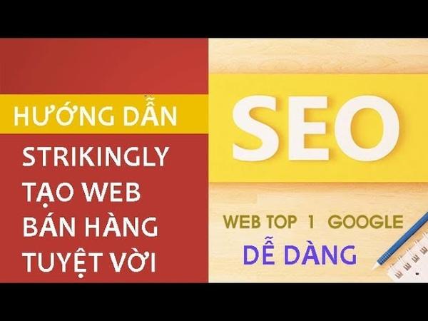 HƯỚNG DẪN SEO STRIKINGLY BÁN HÀNG ONLINE - CÁCH SEO WEB TOP GOOGLE HIỆU QUẢ - SEOWEB 8 P2