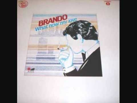 Brando - What Now My Love.1983