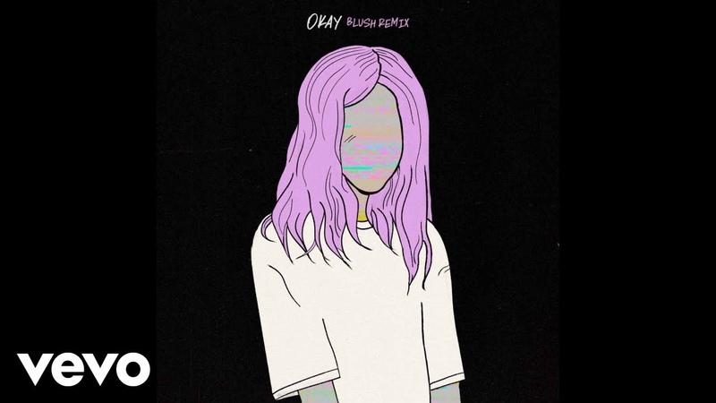Alison Wonderland - Okay (Blush Remix / Audio)