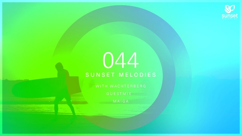 Sunset Melodies 044 with Wachterberg (incl. Maiga Guest Mix)