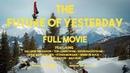 The Future of Yesterday - Full Movie | 4K