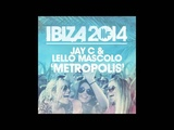Jay C &amp Lello Mascolo - Metropolis - Toolroom Records