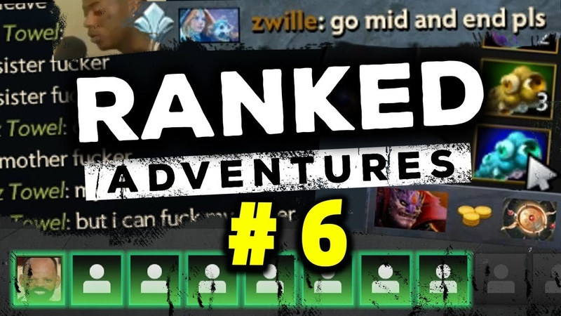 RANKED ADVENTURES 6 - YOU HAVE NO EXCUSE! (DOTA 2)